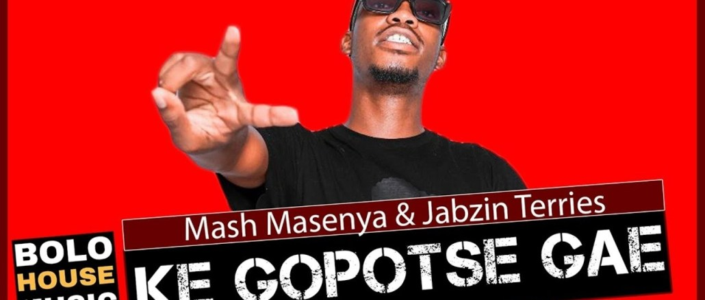 Mash Masenya x Jabzin Terries Ke Gopotse Gae Mp3 Fakaza Music Download