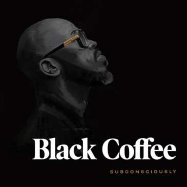 Black Coffee Lost Mp3 Fakaza Music Download