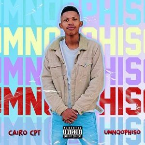Cairo Cpt Umnqophiso Mp3 Fakaza Music Download
