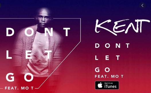 DJ Kent Don't Let Go Ft. Mo T Mp3 Fakaza Music Download