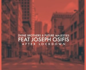 D'vine Brothers & Future Majesties After Lockdown Mp3 Fakaza Music Download