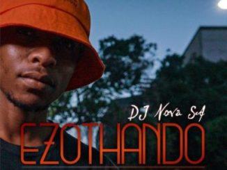 DJ Nova SA Ezothando EP Download Zip Fakaza