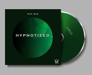 Download Nuf DeE Hypnotized Ep Zip Fakaza