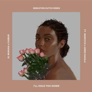 El Mukuka & Cuebur I'll Hold You Down (Sebastien Dutch Remix) Mp3 Fakaza Music Download