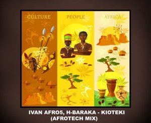 Ivan Afro5 & H-Baraka Kioteki (AfroTech Dub Mix) Mp3 Mp3 Fakaza Music Download