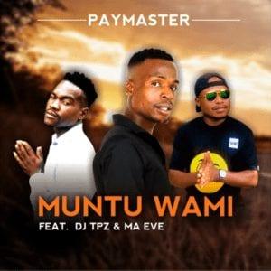 Download Paymaster Muntu Wami Mp3 Fakaza