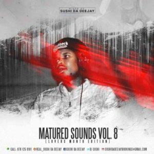 Download Sushi Da Deejay Maturedsounds Vol. 8 Mix Mp3 Fakaza