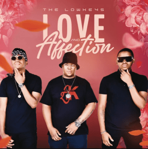 The Lowkeys Love & Affection (FULL EP) Download