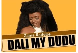 Zama Radebe Dali My Dudu Mp3 Fakaza Music Download