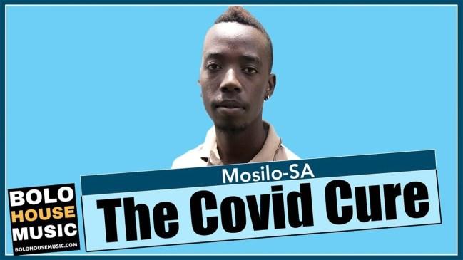 Mosilo-SA The Covid Cure Mp3 Fakaza Music Download