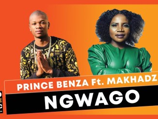Prince Benza ft Makhadzi Ngwago Mp3 Fakaza Music
