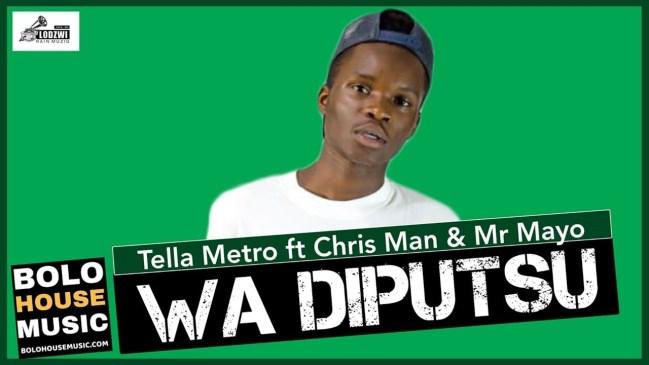 Tella Metro Wa Diputsu Ft Chris Man & Mr Mayo Mp3 Fakaza Music Download