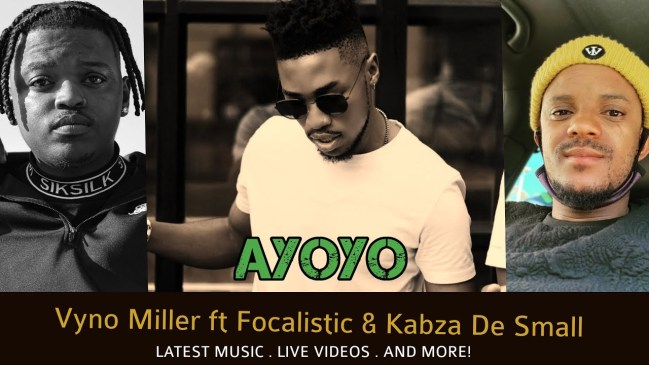 Vyno Miller Ayoyoyo Ft. Focalistic Mp3 Fakaza Music Download