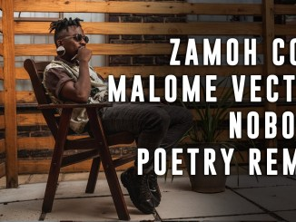 Zamoh Cofi Nobody ft. Percy (Malome Vector Nobody Zulu Poetry Remix) South African Poet Mp3 Fakaza Music Download