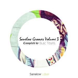 Blac Tears Sanelow Grooves, Vol. 3 Album Download Zip Fakaza