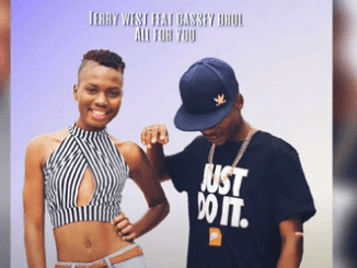 Terry West All For You Ft. Cassey Brol (Official Audio) Mp3 Download Fakaza