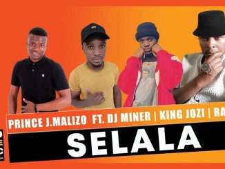 Selala Prince J.Malizo Ft. Dj Miner x King Jozi & Raww Mp3 Fakaza Music Download