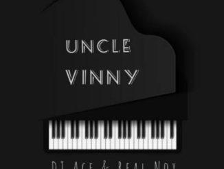 DJ Ace & Nox Uncle Vinny Mp3 Download Fakaza