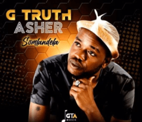 G Truth Asher Somlandela (Amapiano Gospel) Mp3 Download Fakaza