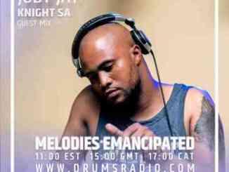 KnightSA89 Melodies Emancipated (Guest Mix) Mp3 Download Fakaza