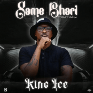 Download King Ice Same Bhari Mp3 Fakaza