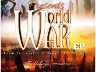 Download Team Percussion & Danger De Talented World War Album Zip Fakaza