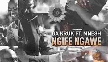 Download Da Kruk Ngife Ngawe Mp3 Fakaza