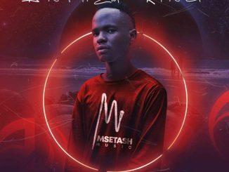 Download Msetash Anthem King Ep Zip Fakaza