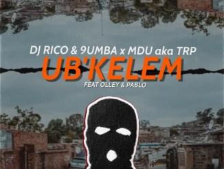 Mdu aka TRP, Dj Rico & 9umba Ubkelem ft. Olley & Pablo Mp3 Download
