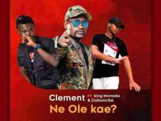 Caltonic SA, King Monada & Clement Ne Ole Kae Mp3 Download