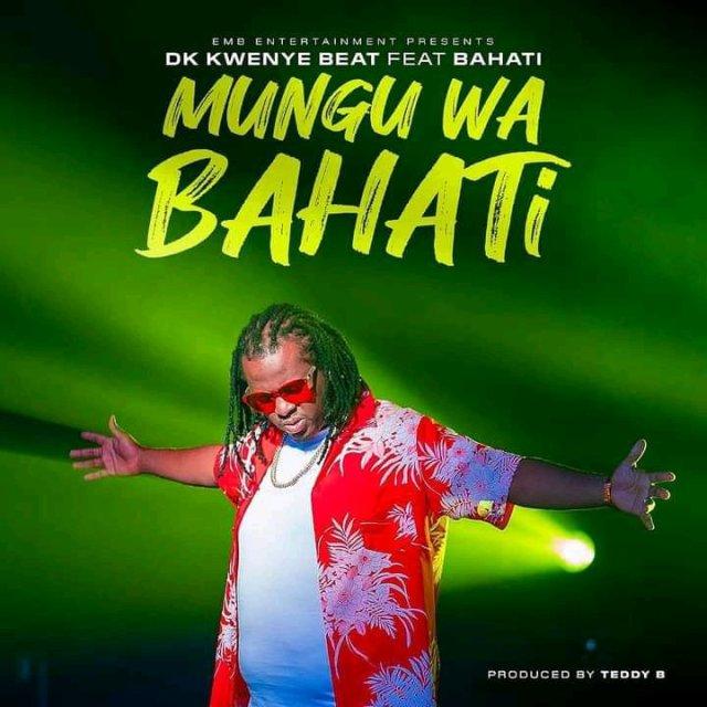 DK Kwenye Beat ft Bahati – MUNGU WA BAHATI ( Wewe Ni Mungu Remix)