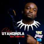 Dj Gedeza Uyangihola ft. Londy Dee Mp3 DOWNLOAD