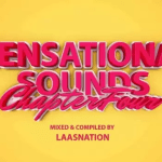 DOWNLOAD Music Fellas x LaasNation Sensational Sounds Chapter 4 (Birthday Mix) Mp3