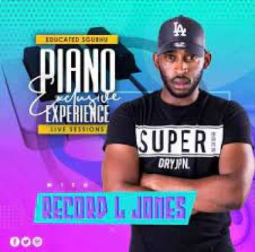 Record L Jones Piano Exclusive Experience (Educated Sghubu Mix) Mp3 Download