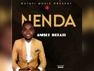 Aniset Butati – Nenda MP3 DOWNLOAD FAKAKZA