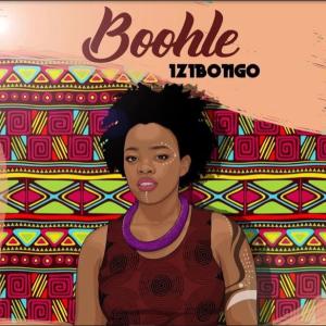 Download Boohle Izibongo Mp3 Download Fakaza