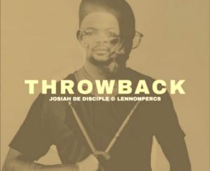 Download Josiah de Disciple & LennonPercs Throwback Disk 2 Album Zip
