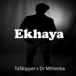 DOWNLOAD TaSkipper X Dr Mthimba Ekhaya Mp3 Fakaza
