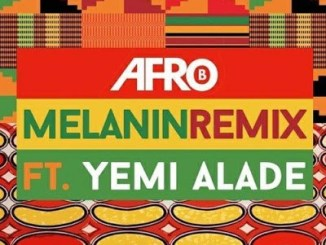 Afro B – Melanin Remix Ft. Yemi Alade mp3 download