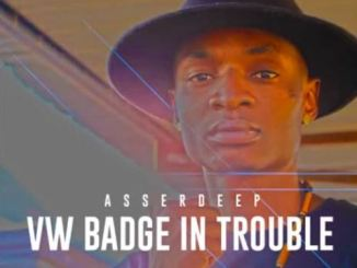Asserdeep – VW Badge In Trouble mp3 download