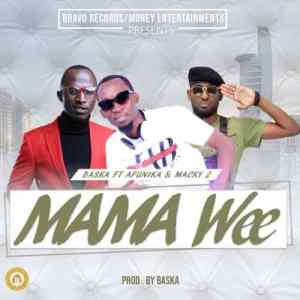 Baska – Mama Wee Ft. Afunika & Macky 2 mp3 download