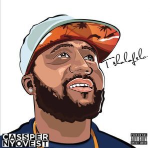 Cassper Nyovest  – I Hope You Bought It mp3 download