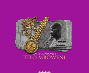 Cassper Nyovest – Tito Mboweni mp3 download
