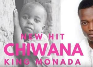 King Monada – Chiwana mp3 download