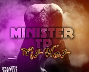 Minister TP – My Way mp3 download