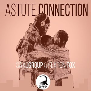 SaxoGroup & Flaton Fox – Astute Connection mp3 download