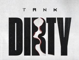 Tank – Dirty Mp3 Download