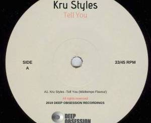 Kru Styles – Tell You (Miidtempo Flavour) mp3 download