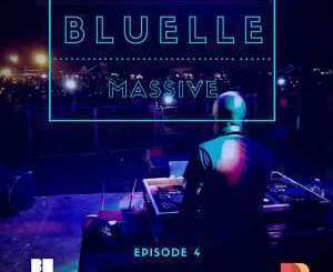 Bluelle – Massive Mix Episode 4 mp3 download