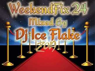 Dj Ice – Flake WeekendFix 24 2019 mp3 download